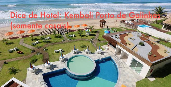 Dica de hotel para casais: Kembali Porto de Galinhas