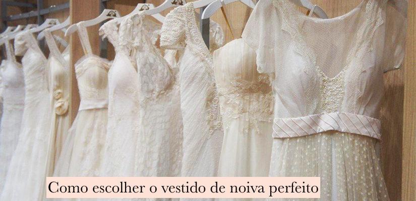 Como escolher o vestido de noiva perfeito