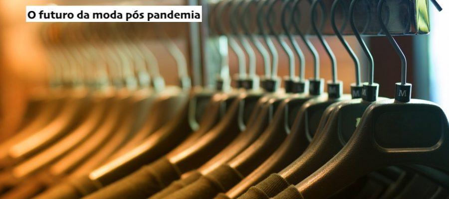 O futuro da moda pós pandemia