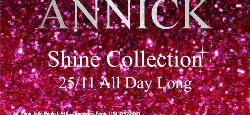 Annick Shine Collection