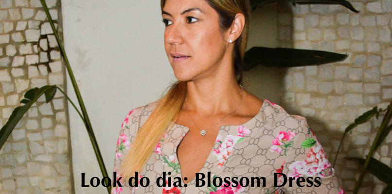 Look do dia: Blossom Dress